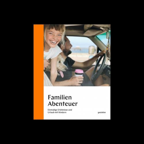 Gestalten Verlag - Familienabenteuer