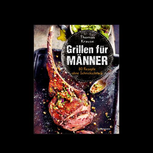Bassermann MA Verlag - Grillen für Männer - 80 Rezepte ohne Schnickschnack