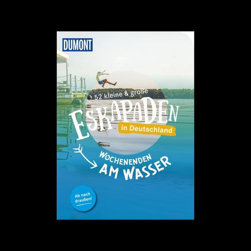 MAIRDUMONT GmbH & Co. KG - 52 kleine & grosse Eskarpaden in Deutschland - Wochenende am Wasser
