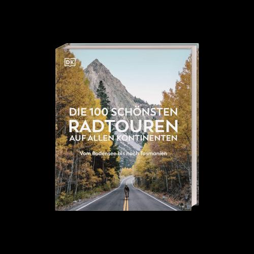 MAIRDUMONT GmbH & Co. KG - Die 100 schönsten Radtouren auf allen Kontinenten